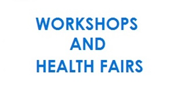 Workshops and Health Fairs