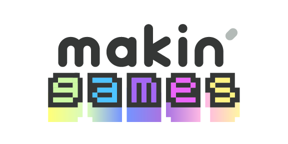 Makin' Games -- Crash Course