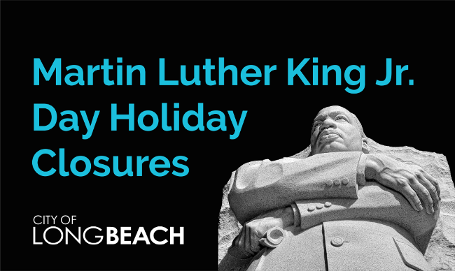 City Of Long Beach 2019 Martin Luther King Jr Day Holiday Closures